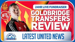 Goldbridge Man Utd Transfer Review LIVE 24 Hour Charity Stream 9am - Midday