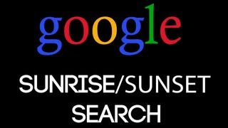 Google [11] - Find Sunrise/Sunset Time Of A City