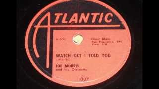 Joe Morris -  Watch Out I Told You