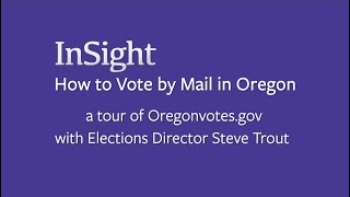 InSight - How to Vote by Mail in Oregon