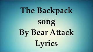 The Backpack Song by Bear Attack lyrics