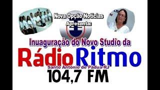 N.O Notícias Inauguração Studio Radio Ritmo 104,7 FM