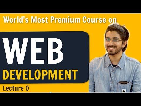 Introduction to Web Development | World's most premium Web Development Course | Lecture 0 (Reupload)