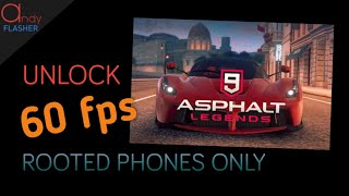 How to unlock 60 fps in Asphalt 9 android (no longer working)