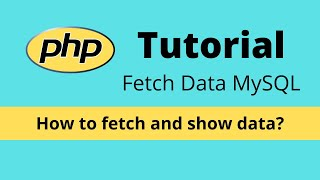 How to fetch data from MySQL using PHP - PHP Tutorial