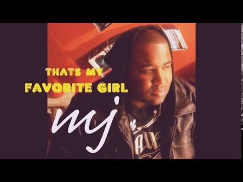 MJ / Favorite Girl ( Lyrics Video)