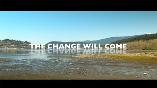 The Change Will Come (Official Music Video)