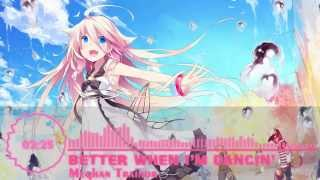 Nightcore - Better When I'm Dancing  - Meghan Trainor