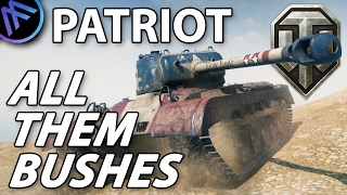 ^^| Patriot - All Them Bushes (World of Tanks Gameplay.)