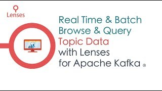 Use Lenses to query and inspect on Kafka Topic data
