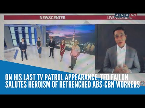 [Inquirer]  On his last TV Patrol appearance, Ted Failon salutes 'heroism' of retrenched ABS-CBN workers
