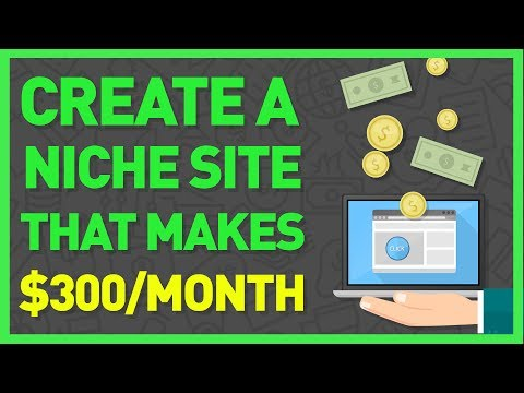 How to Create a Profitable Niche Affiliate Site that Brings in $300/Month
