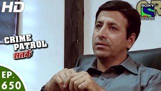 Crime Patrol - क्राइम पेट्रोल सतर्क - Episode 650 - 29th April, 2016