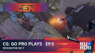 CS:GO Pro Plays - EPICENTER 2017 Ep.5