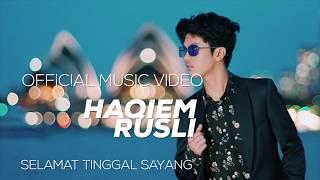 Gambar cover Haqiem Rusli - Selamat Tinggal Sayang ( Official Music Video )