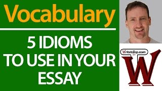 5 Idioms to Use in Your IELTS TOEFL Essay | Kholo.pk