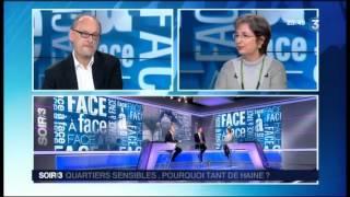 FACE A FACE : QUARTIERS SENSIBLE ,POURQUOI TANT DE HAINE ?