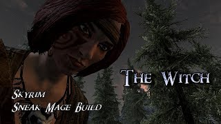 Skyrim Build - The Witch - Skyrim Sneak Mage Build