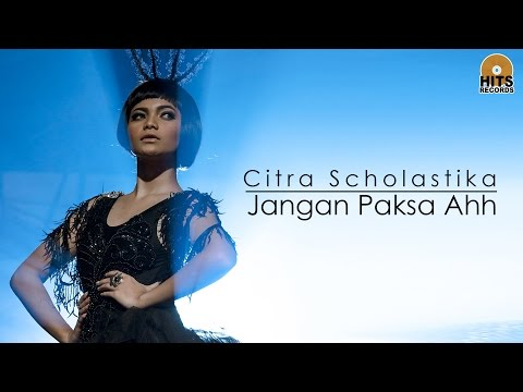 Citra Scholastika - Jangan Paksa Ahh [Official Music Video] Mp3