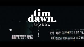 Tim Dawn - Shadow video