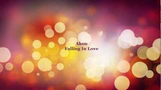 Akon - Falling In Love Lyrics