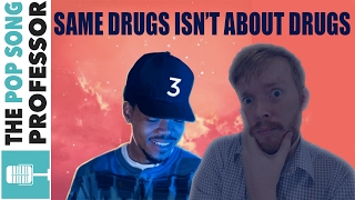 'Same Drugs' Is NOT about Drugs | Song Lyrics & Music Video Meaning Explanation - Chance the Rapper