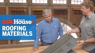 Comparing Roofing Materials | Ask This Old House