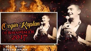 Özgür Kaplan - DERMANIM OL [2017] OLAY ŞARKI