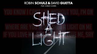 Robin Schulz & David Guetta feat. Cheat Codes - 'Shed A Light' Lyrics