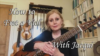 How to Fret a Viol With Jacqui