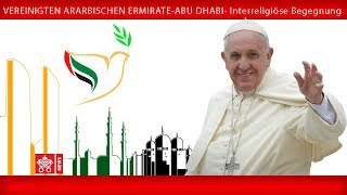 Papst Franziskus - Abu Dhabi-Interreligiöse Konferenz 2019-02-04
