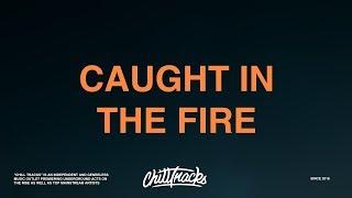 Bazzi – Caught In The Fire (Lyrics)