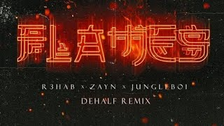 ZAYN   Flames Ft. R3HAB & Jungle Boi [DEHALF REMIX]