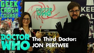 The Third Doctor: Jon Pertwee - Doctor Who 50th Anniversary Special #3 from Geek Crash Course