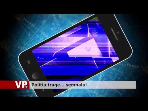 Poliția trage… semnalul