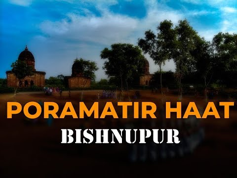 PORAMATIR HAAT | BISHNUPUR | THE TEMPLE CITY