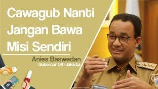 Terkait Cawagub DKI Jakarta, Anies: Nanti Jangan Bawa Visi dan Misi Sendiri