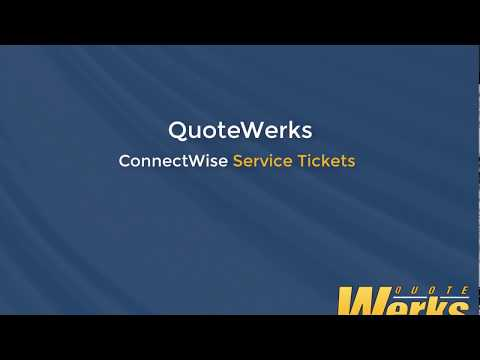 QuoteWerks CPQ ConnectWise Service Tickets