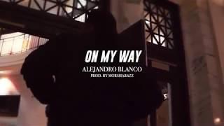 Alejandro Blanco - ONMYWAY [Prod. MorShabazz]