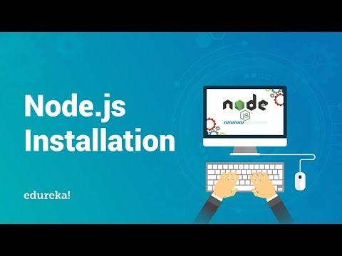 How to Install Node.js | Node.js Certification Training | Edureka