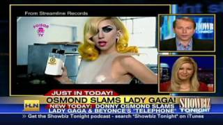 HLN: Osmond slams Lady Gaga