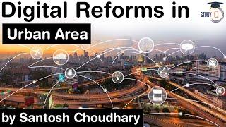 Digital Reforms in Urban India - National Urban Digital Mission & other digital initiatives