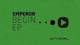Emperor - BEGIN EP [CRIT070]