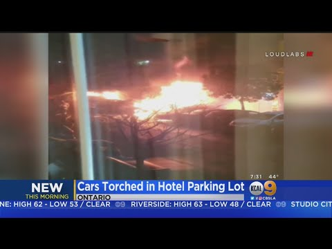 Arson Suspected After 7 Cars Are Torched In Ontario Hotel Parking Lot