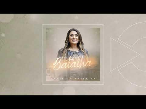 Danielle Cristina - Nunca Perdeu Batalha (Áudio)