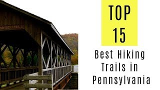 Best Hiking Trails In Pennsylvania. TOP 15