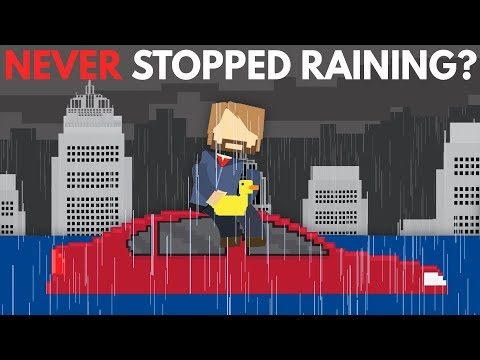 What If It Never Stopped Raining?