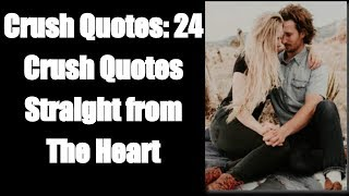 Crush Quotes: 24 Crush Quotes Straight From The Heart