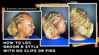 Loc Grooming & Styling without Clips or Pins
