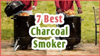 Best Charcoal Smoker 2019 : Top 7 Charcoal Smoker